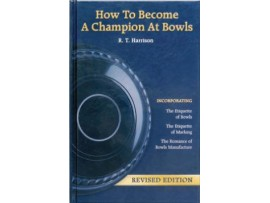 HOW TO BECOME A CHAMPION AT BOWLS - HARRISON